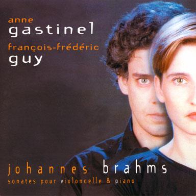 Cd - Johannes Brahms - Cello and piano Sonatas N°1 & 2 - Anne Gastinel - Cello - François-Frédéric Guy - Piano - Naïve - 1998